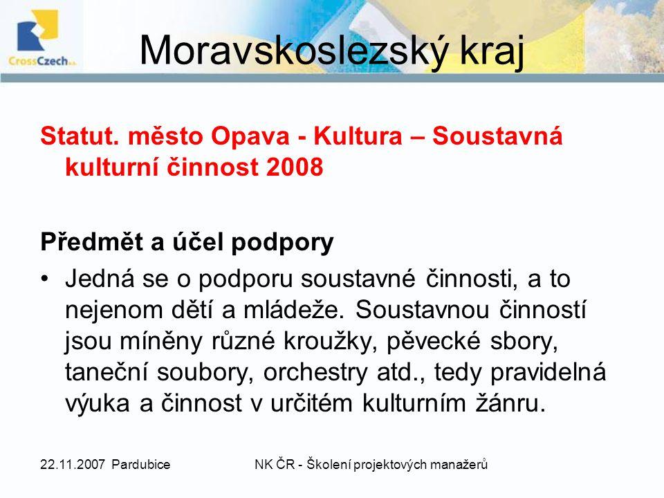 22.11.2007 PardubiceNK ČR - Školení projektových manažerů Moravskoslezský kraj Statut.