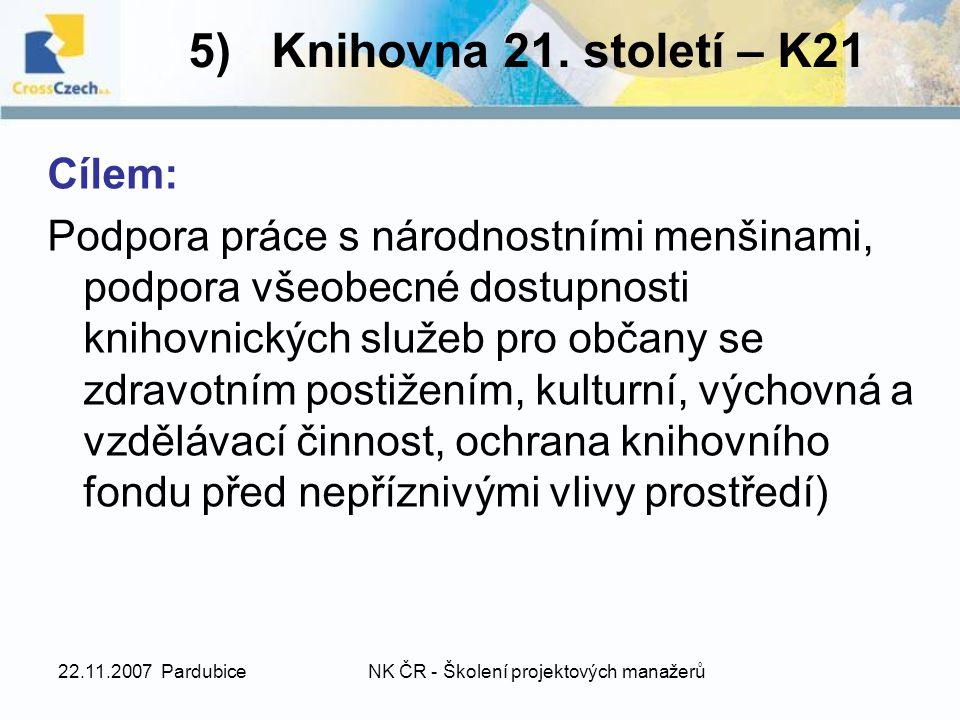 22.11.2007 PardubiceNK ČR - Školení projektových manažerů 5) Knihovna 21.