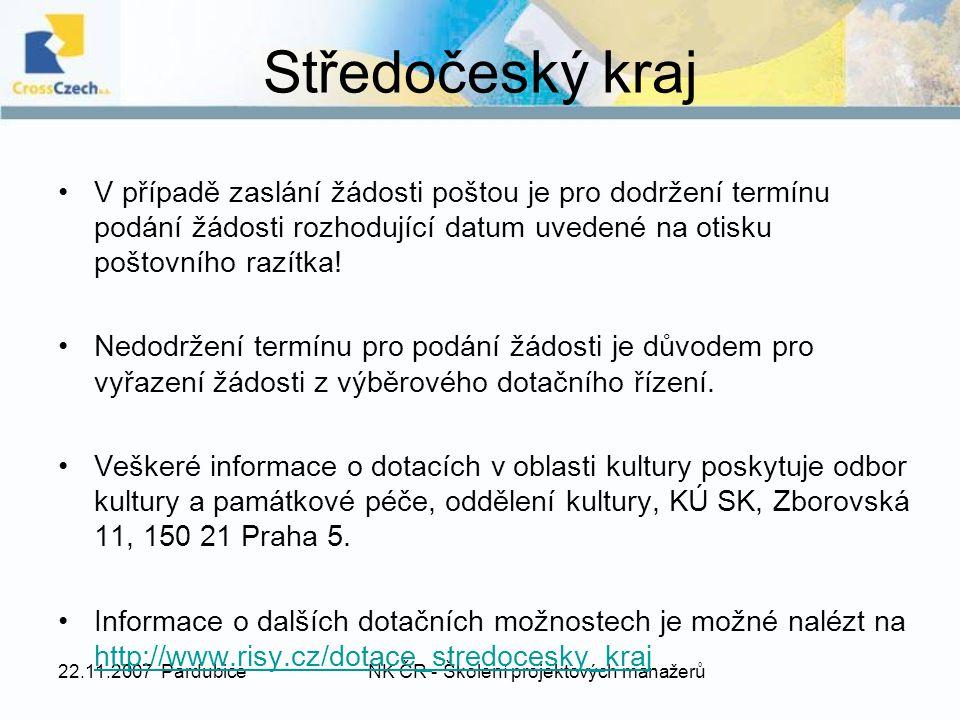 22.11.2007 PardubiceNK ČR - Školení projektových manažerů Druh podpory: Na dotaci není právní nárok.