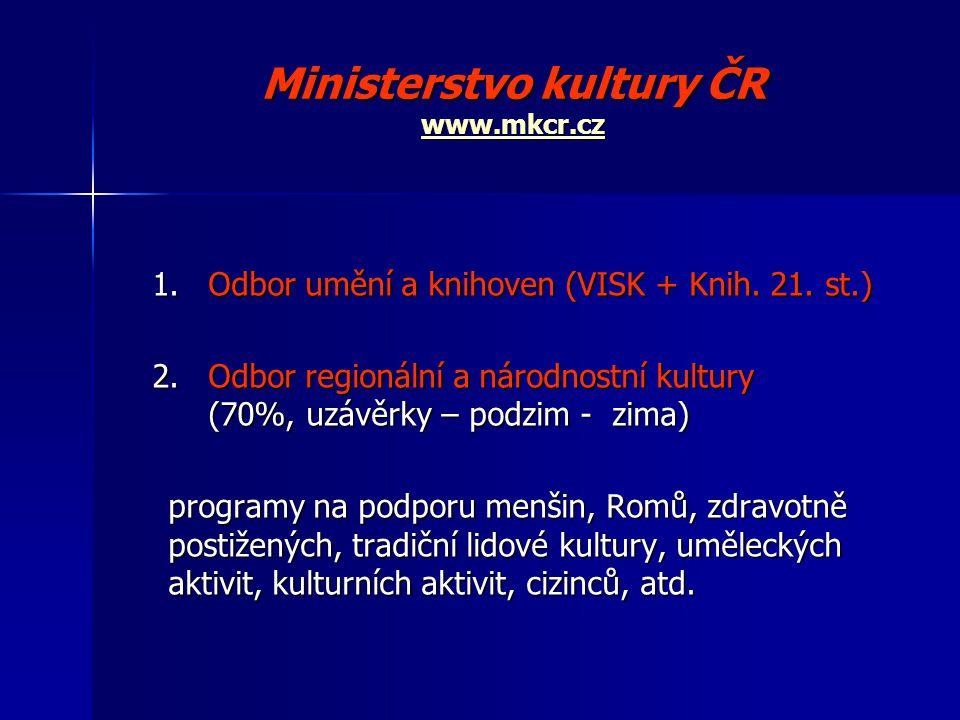 Ministerstvo kultury ČR www.mkcr.cz www.mkcr.cz 1.Odbor umění a knihoven (VISK + Knih.