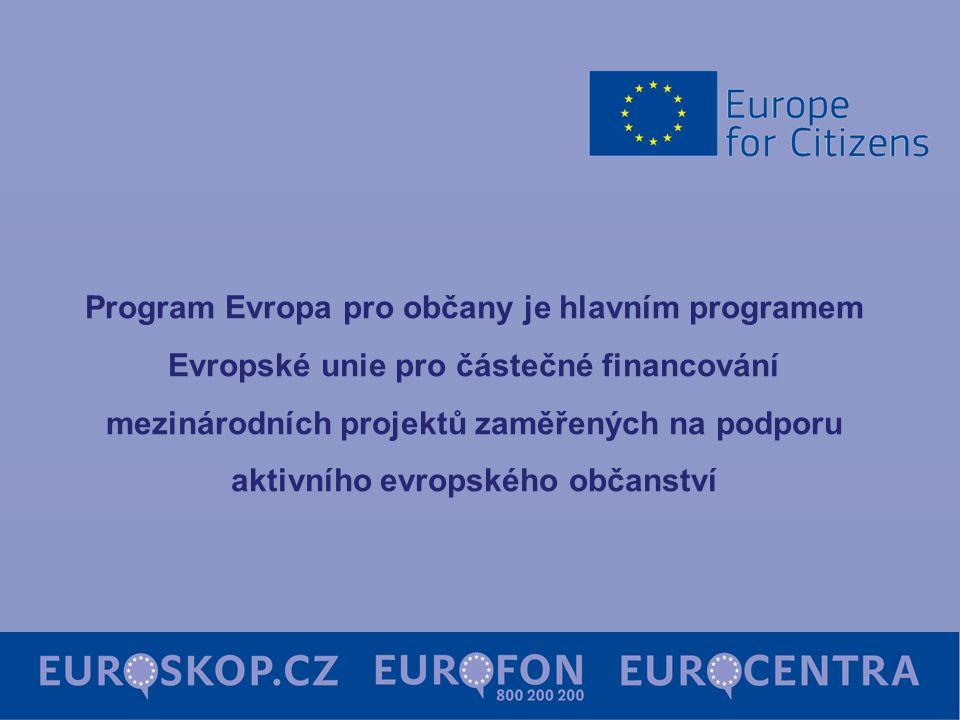 Program Evropa pro občany je hlavním programem Evropské unie pro částečné financování mezinárodních projektů zaměřených na podporu aktivního evropskéh