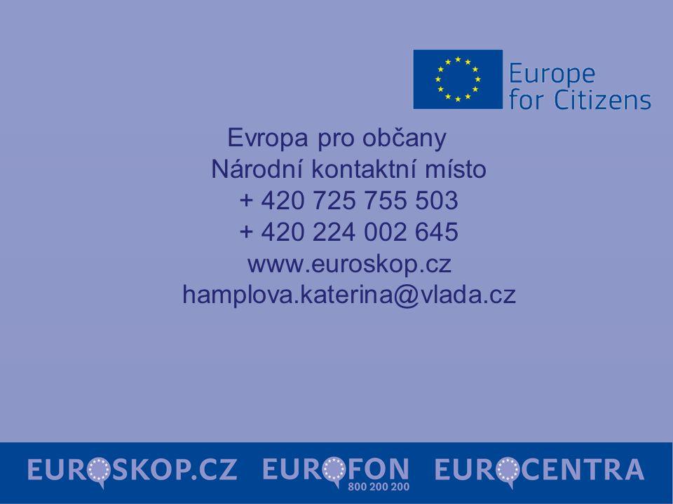 Evropa pro občany Národní kontaktní místo + 420 725 755 503 + 420 224 002 645 www.euroskop.cz hamplova.katerina@vlada.cz