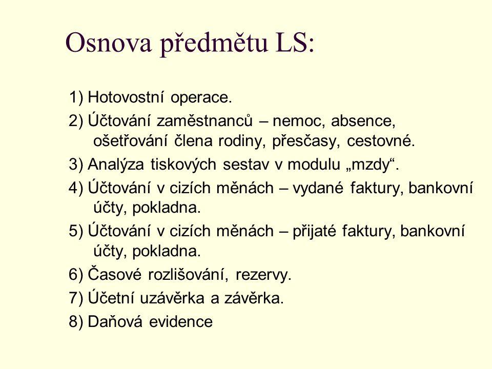 Osnova předmětu LS: 1) Hotovostní operace.