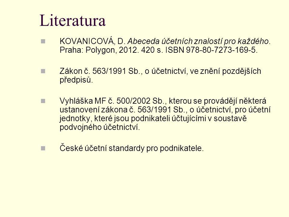 Literatura KOVANICOVÁ, D. Abeceda účetních znalostí pro každého.