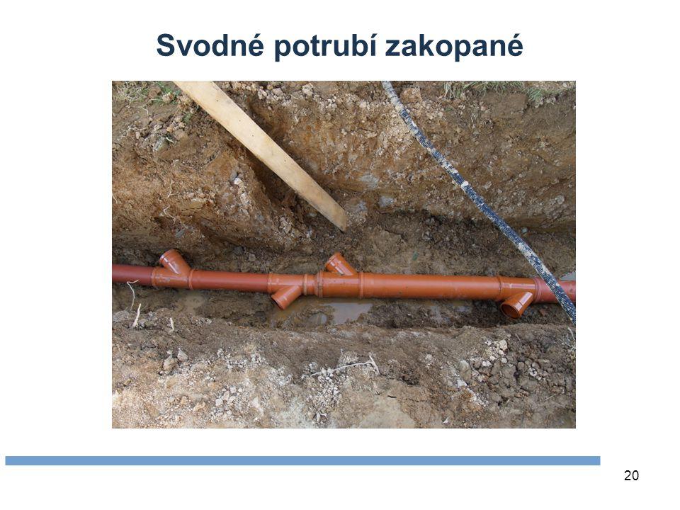 20 Svodné potrubí zakopané