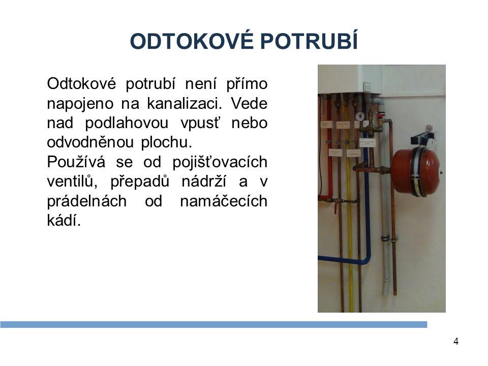 4 ODTOKOVÉ POTRUBÍ Odtokové potrubí není přímo napojeno na kanalizaci. Vede nad podlahovou vpusť nebo odvodněnou plochu. Používá se od pojišťovacích v