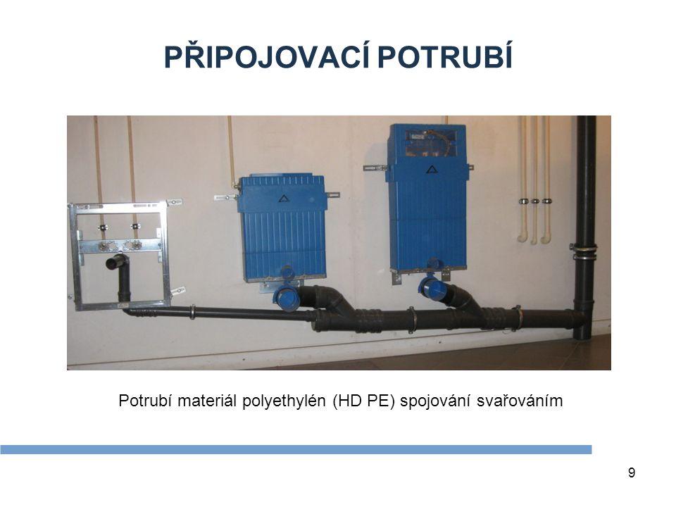 9 PŘIPOJOVACÍ POTRUBÍ Potrubí materiál polyethylén (HD PE) spojování svařováním