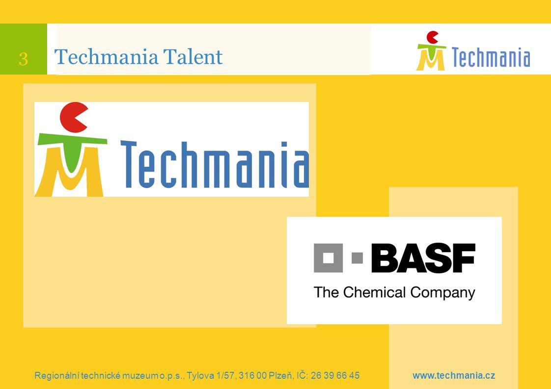 4 Co je Techmania Talent Techmania Talent je stipendijní program, který podporuje zájem středoškolské mládeže o vědu a techniku Regionální technické muzeum o.p.s., Tylova 1/57, 316 00 Plzeň, IČ: 26 39 66 45 www.techmania.cz