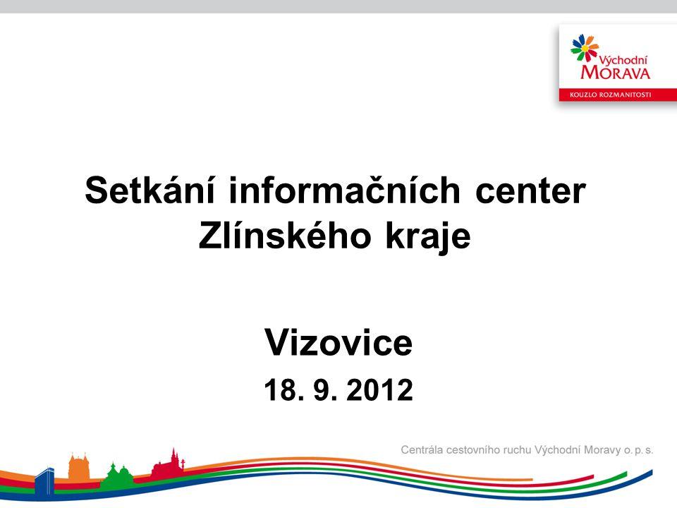 Setkání informačních center Zlínského kraje Vizovice 18. 9. 2012
