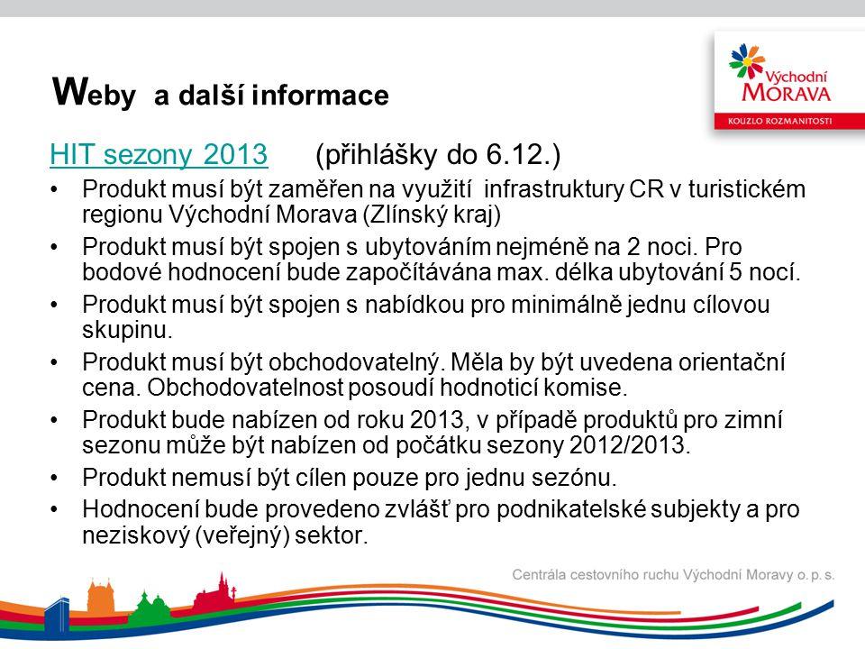 W eby a další informace www.moravia-czech.eu jazykové verze DE,IT,PL, RAK a SK-CZ tipy.vychodni-morava.cz
