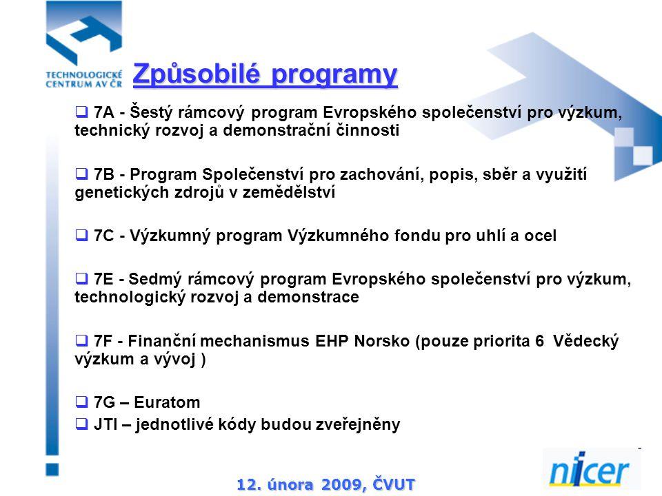12. února 2009, ČVUT  7A - Šestý rámcový program Evropského společenství pro výzkum, technický rozvoj a demonstrační činnosti  7B - Program Společen