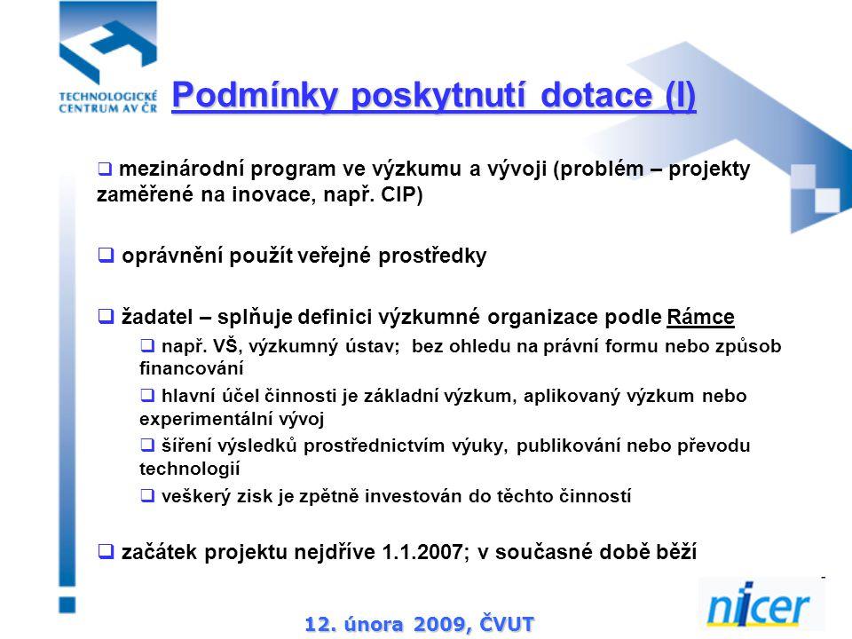12. února 2009, ČVUT  mezinárodní program ve výzkumu a vývoji (problém – projekty zaměřené na inovace, např. CIP)  oprávnění použít veřejné prostřed