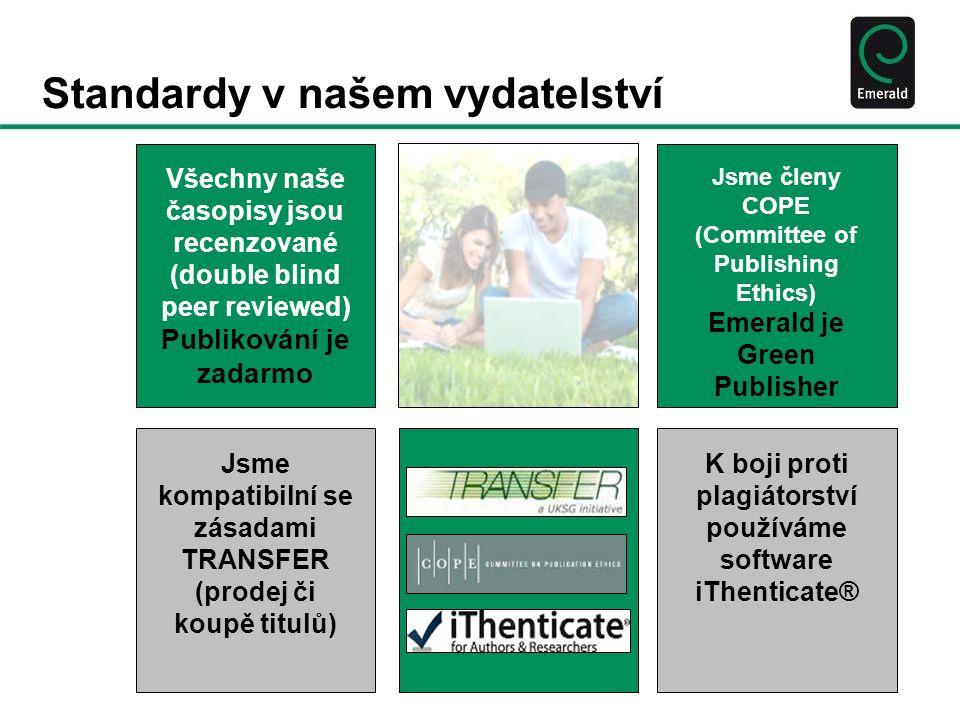 Standardy v našem vydatelství K boji proti plagiátorství používáme software iThenticate® Jsme členy COPE (Committee of Publishing Ethics) Emerald je Green Publisher Jsme kompatibilní se zásadami TRANSFER (prodej či koupě titulů) Všechny naše časopisy jsou recenzované (double blind peer reviewed) Publikování je zadarmo