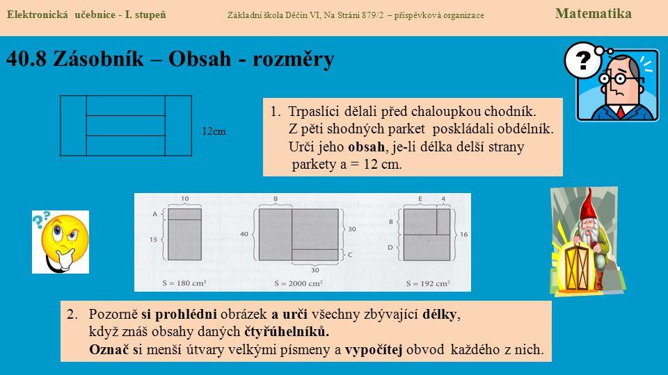 40.8 Zásobník – Obsah - rozměry Elektronická učebnice - I. stupeň Základní škola Děčín VI, Na Stráni 879/2 – příspěvková organizace Matematika 12cm 1.