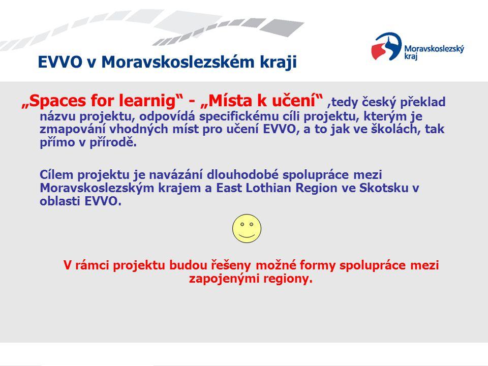"""EVVO v Moravskoslezském kraji """"Spaces for learnig"""" - """"Místa k učení"""",tedy český překlad názvu projektu, odpovídá specifickému cíli projektu, kterým je"""