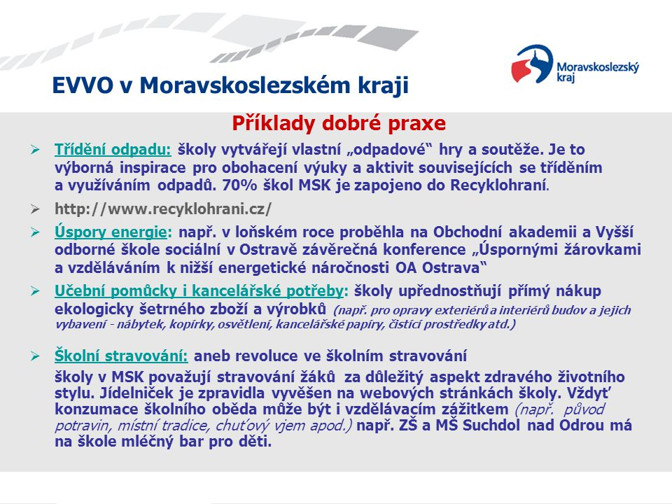 """EVVO v Moravskoslezském kraji Příklady dobré praxe  Třídění odpadu: školy vytvářejí vlastní """"odpadové"""" hry a soutěže. Je to výborná inspirace pro obo"""