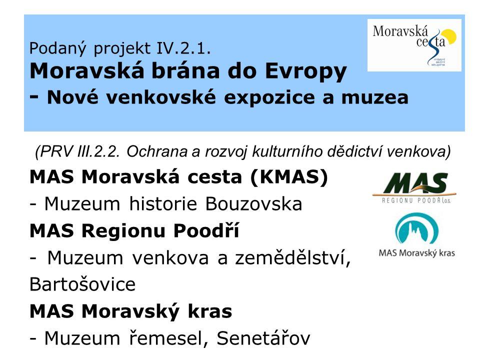 Podaný projekt IV.2.1. Moravská brána do Evropy - Nové venkovské expozice a muzea (PRV III.2.2.