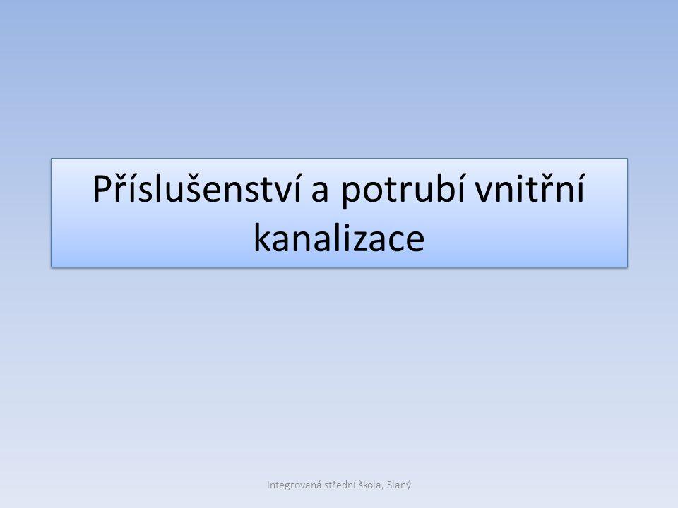 Příslušenství a potrubí vnitřní kanalizace Integrovaná střední škola, Slaný