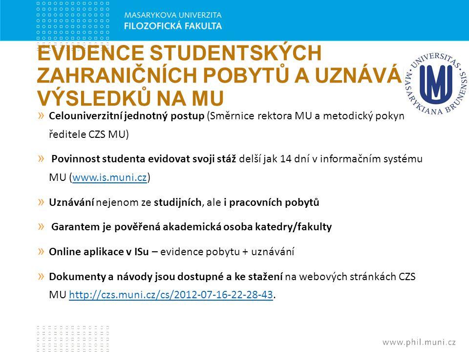 EVIDENCE STUDENTSKÝCH ZAHRANIČNÍCH POBYTŮ A UZNÁVÁNÍ VÝSLEDKŮ NA MU » Celouniverzitní jednotný postup (Směrnice rektora MU a metodický pokyn ředitele