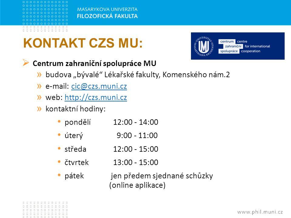 """KONTAKT CZS MU:  Centrum zahraniční spolupráce MU » budova """"bývalé"""" Lékařské fakulty, Komenského nám.2 » e-mail: cic@czs.muni.czcic@czs.muni.cz » web"""