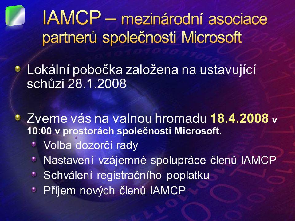Lokální pobočka založena na ustavující schůzi 28.1.2008 Zveme vás na valnou hromadu 18.4.2008 v 10:00 v prostorách společnosti Microsoft.