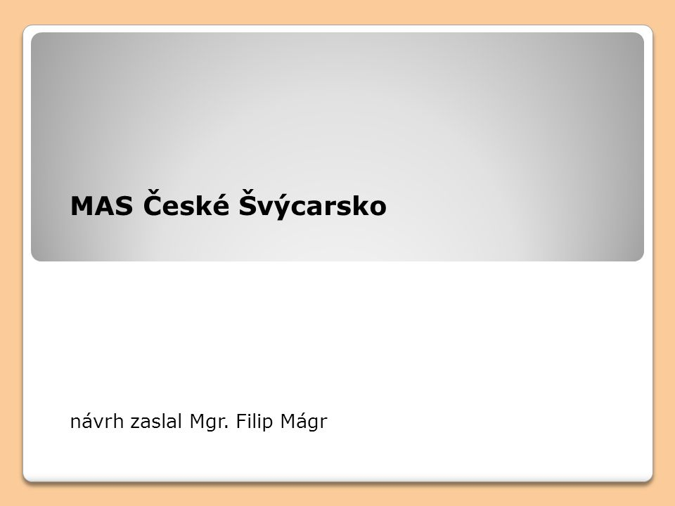 MAS České Švýcarsko návrh zaslal Mgr. Filip Mágr