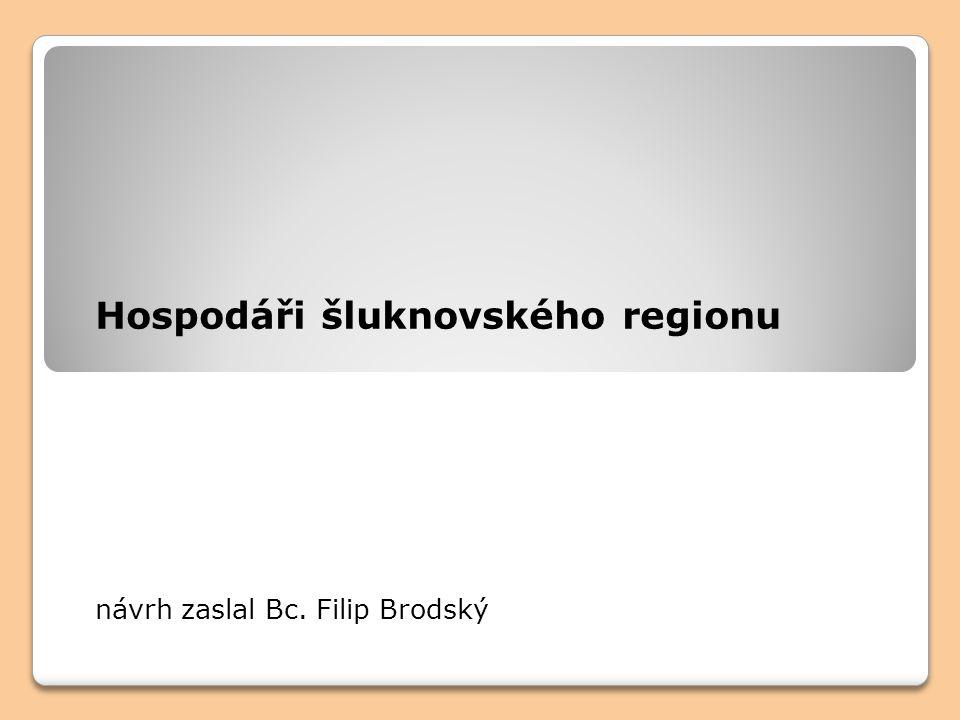 Hospodáři šluknovského regionu návrh zaslal Bc. Filip Brodský