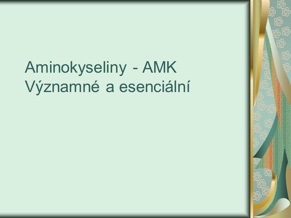 Aminokyseliny - AMK Významné a esenciální