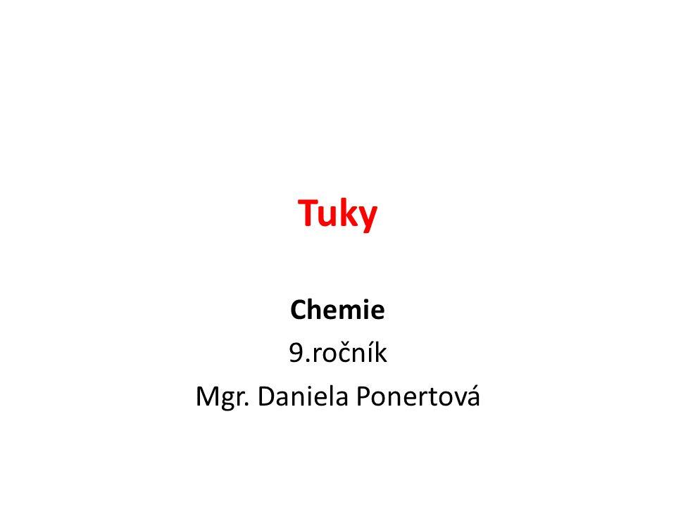 Tuky Chemie 9.ročník Mgr. Daniela Ponertová