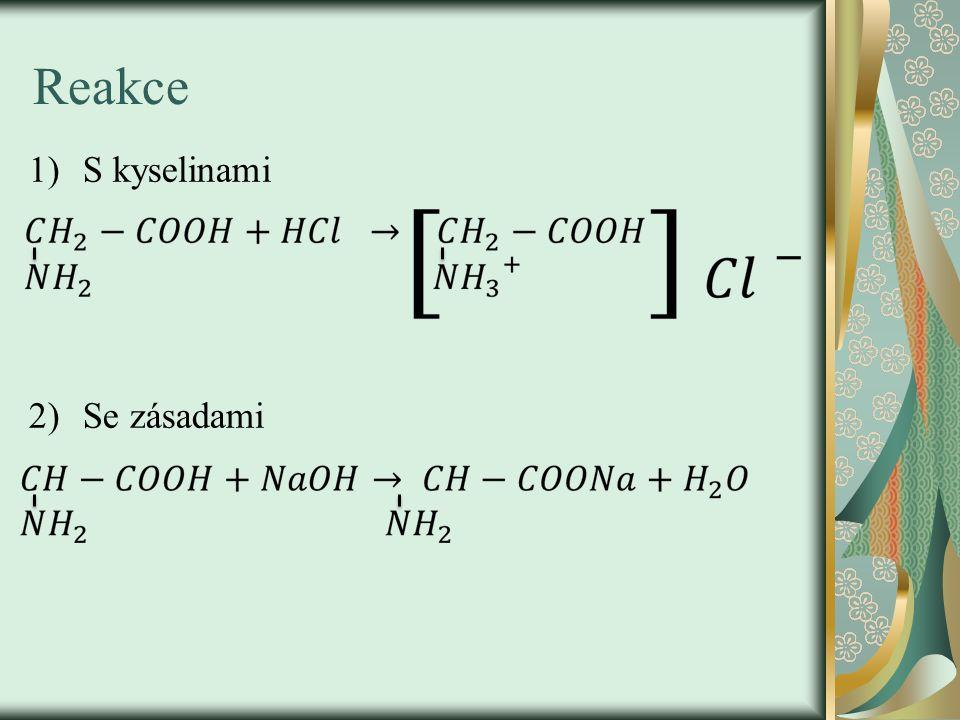 Reakce 1)S kyselinami 2)Se zásadami