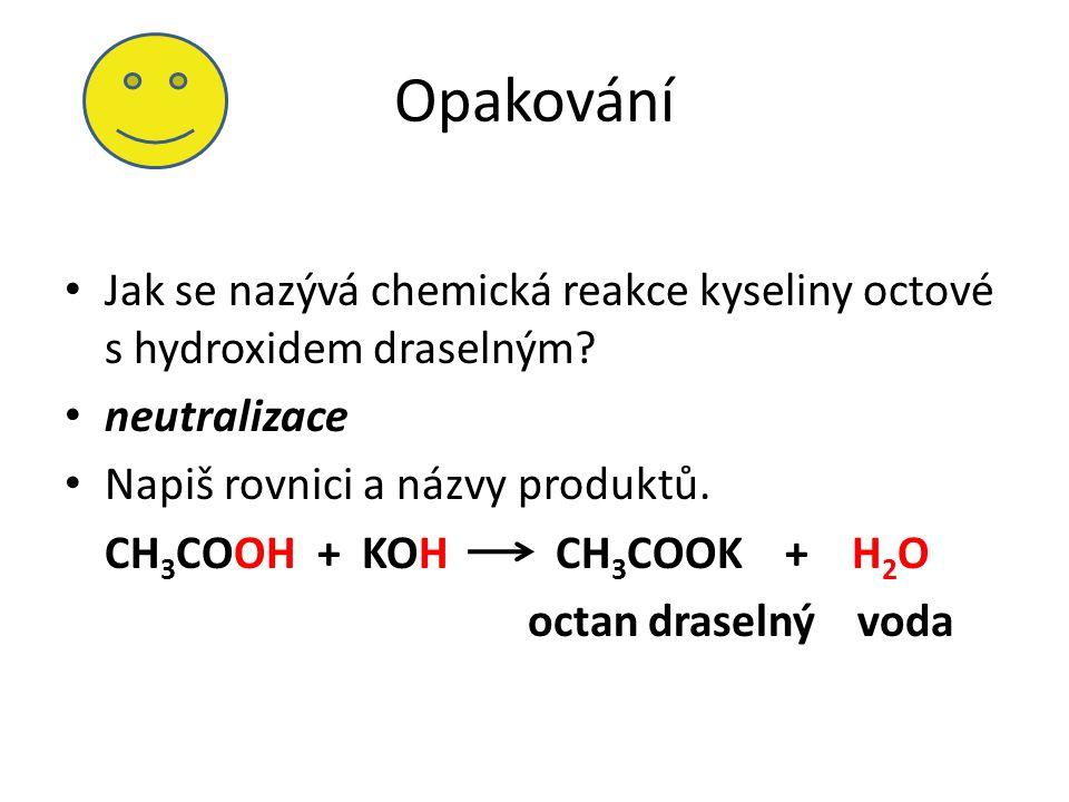 Estery látky s vůní ovoce Vznik: esterifikací tj. chemická reakce organické kyseliny s alkoholem, při které vzniká ester a voda kyselina octová + etan