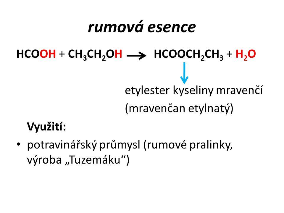 Příklady esterů ester kyseliny octové a metanolu rozpouštědlo ester kyseliny octové a butanolu rozpouštědlo ester kyseliny mravenčí a etanolu rumová e