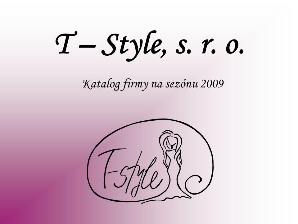 T – Style, s. r. o. Katalog firmy na sezónu 2009