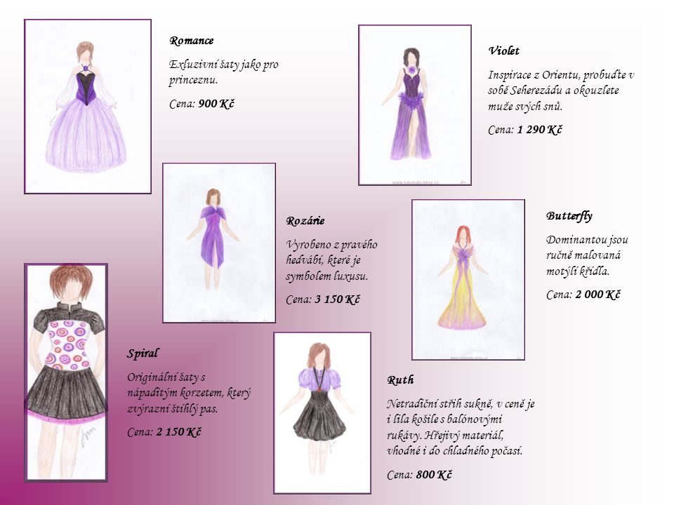 Romance Exluzivní šaty jako pro princeznu. Cena: 900 Kč Violet Inspirace z Orientu, probuďte v sobě Seherezádu a okouzlete muže svých snů. Cena: 1 290