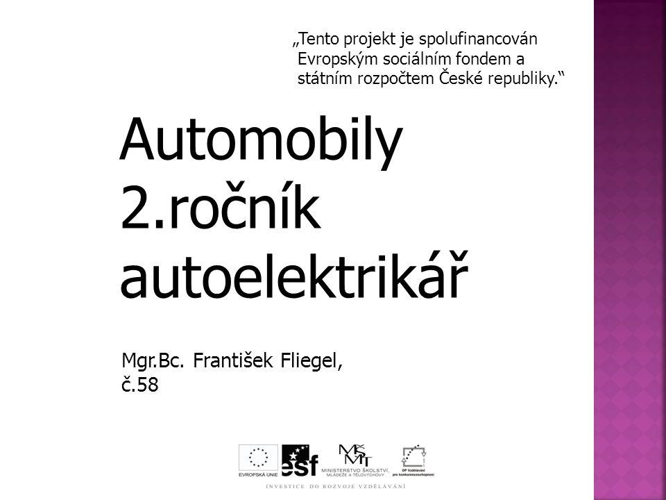 Automobily 2.ročník autoelektrikář Mgr.Bc.