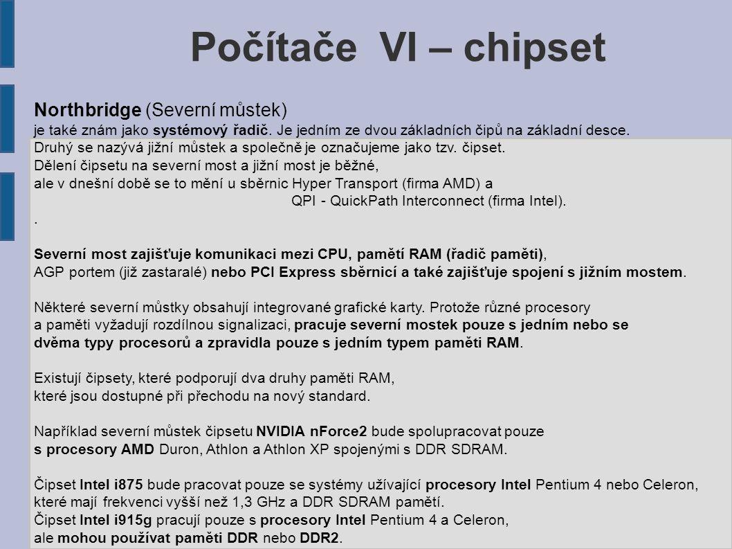 Počítače VI – chipset Northbridge (Severní můstek) je také znám jako systémový řadič.