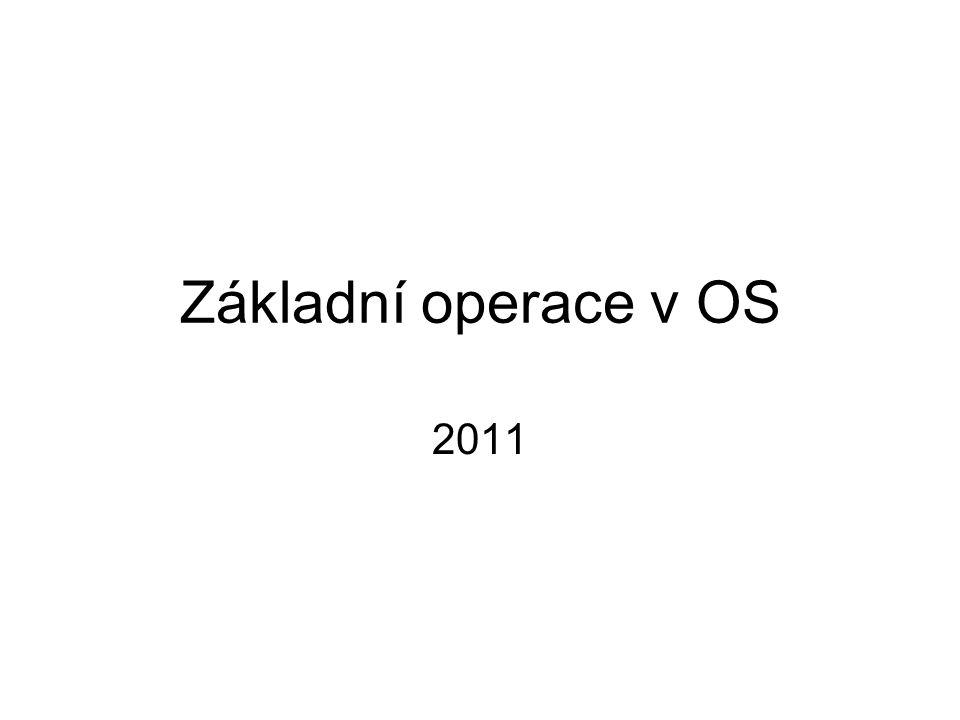 Základní operace v OS 2011