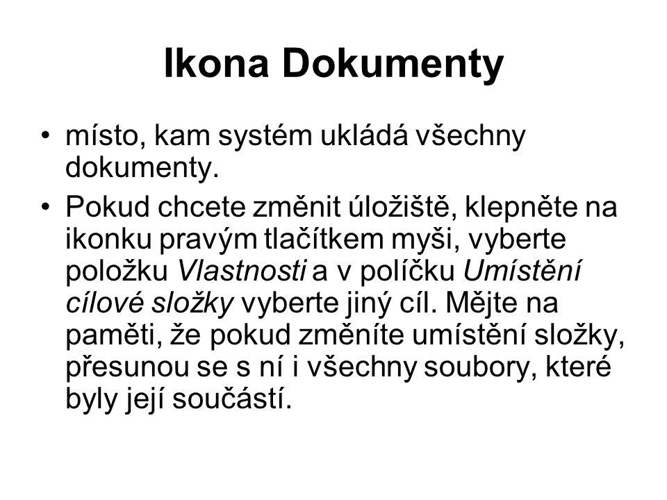 Ikona Dokumenty místo, kam systém ukládá všechny dokumenty.