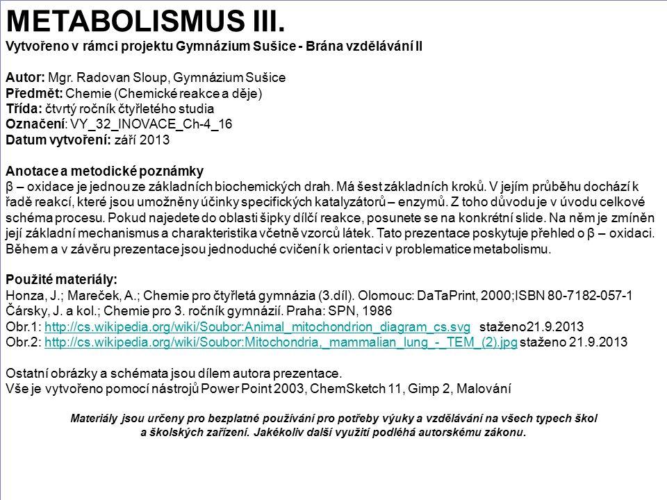 METABOLISMUS III. Vytvořeno v rámci projektu Gymnázium Sušice - Brána vzdělávání II Autor: Mgr.