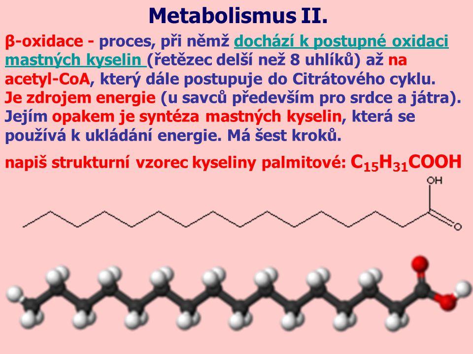 β-oxidace - proces, při němž dochází k postupné oxidacidochází k postupné oxidaci mastných kyselin mastných kyselin (řetězec delší než 8 uhlíků) až na acetyl-CoA, který dále postupuje do Citrátového cyklu.