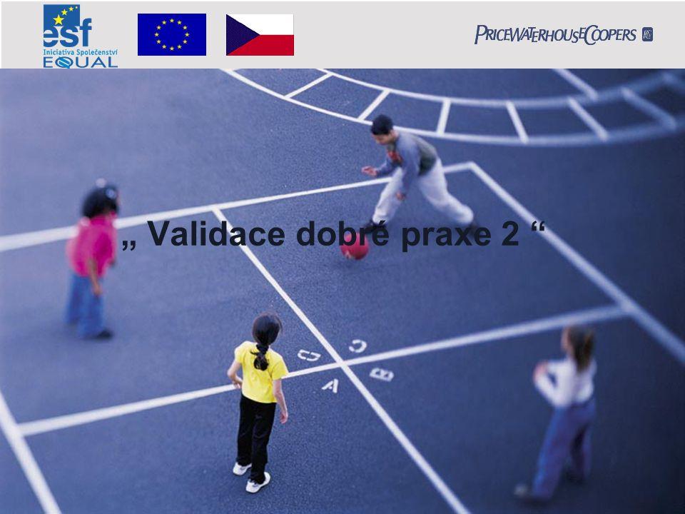 """"""" Validace dobré praxe 2 """""""