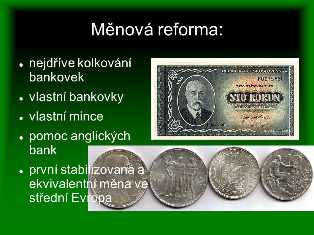 Měnová reforma: nejdříve kolkování bankovek vlastní bankovky vlastní mince pomoc anglických bank první stabilizovaná a ekvivalentní měna ve střední Ev