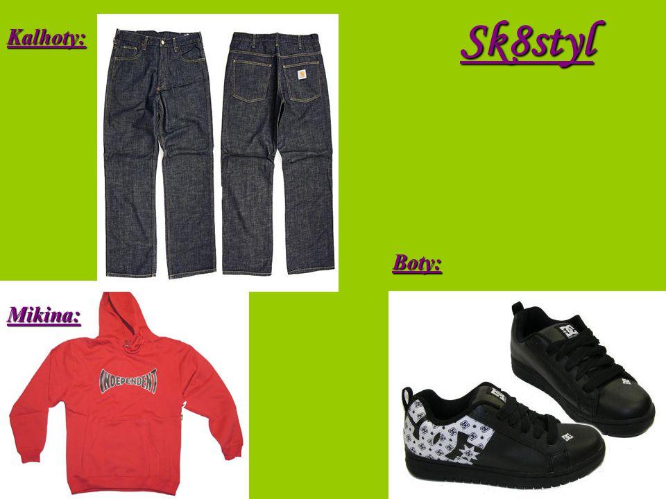 Sk8stylBoty: Mikina: Kalhoty: