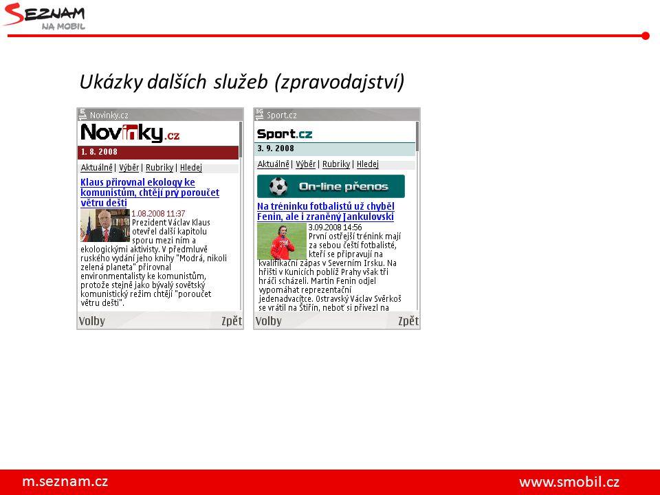 m.seznam.cz www.smobil.cz Ukázky dalších služeb (zpravodajství)