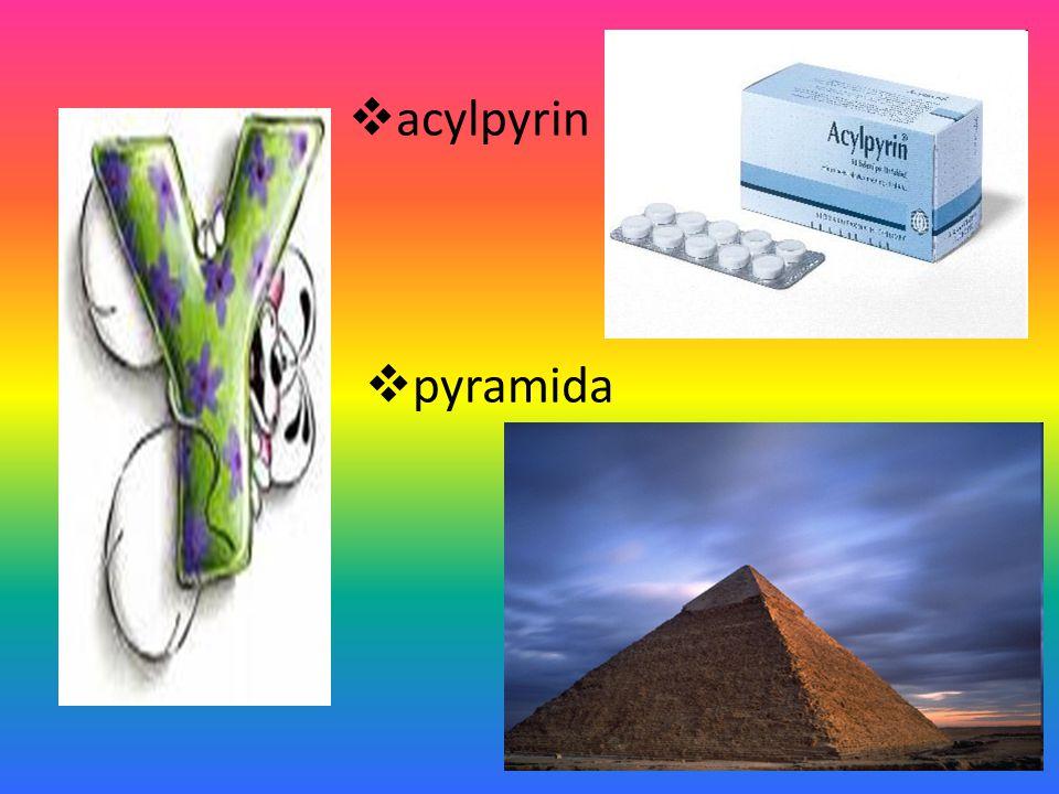  acylpyrin  pyramida