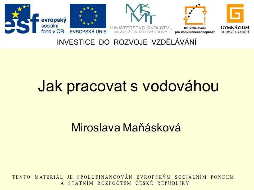 Jak pracovat s vodováhou Miroslava Maňásková