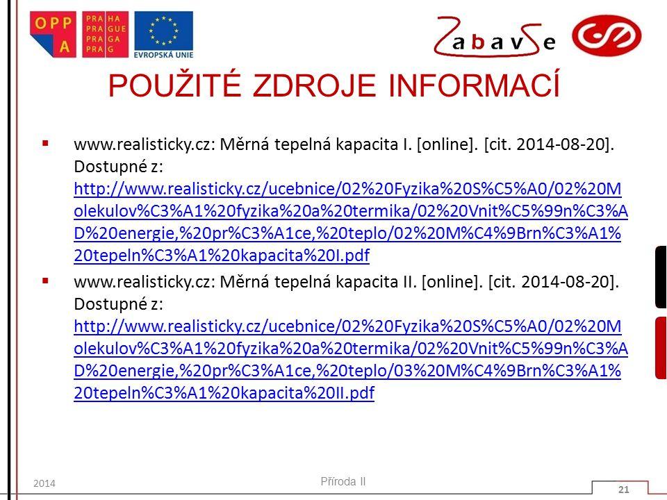 POUŽITÉ ZDROJE INFORMACÍ  www.realisticky.cz: Měrná tepelná kapacita I.