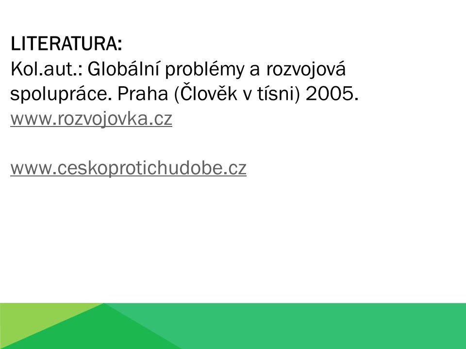 LITERATURA: Kol.aut.: Globální problémy a rozvojová spolupráce.