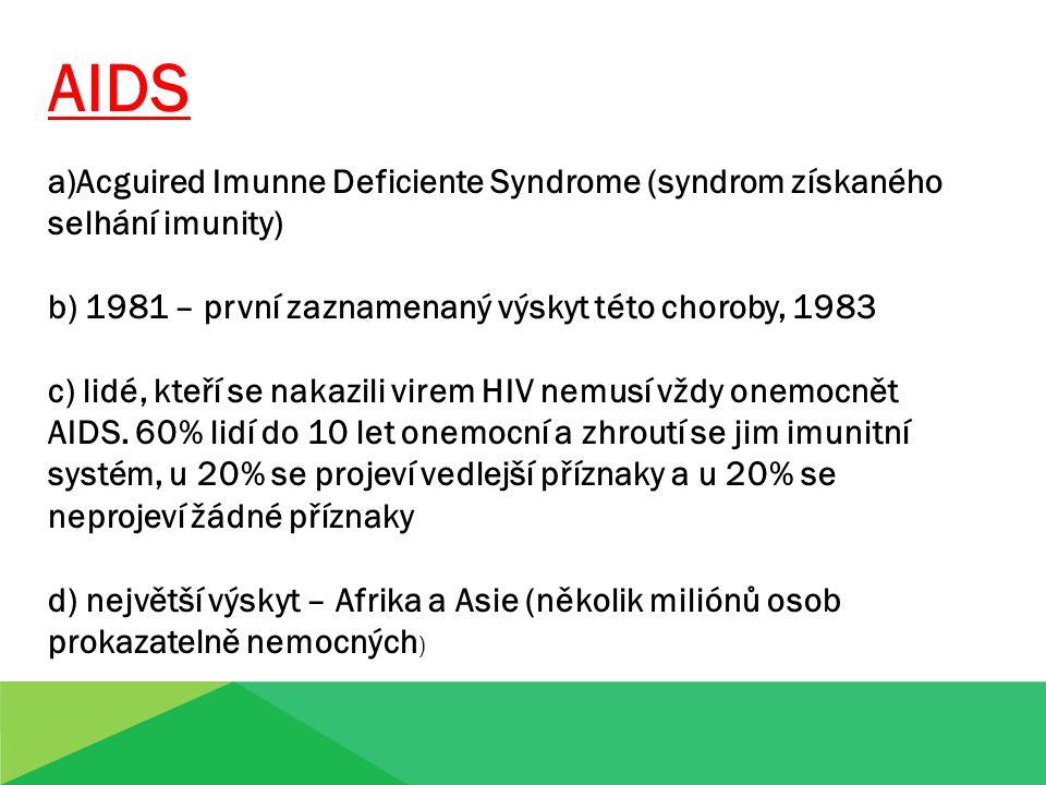 Malárie a)onemocnění způsobené parazity (moskyti) b) napadá červené krvinky c) 300-500 milionů obyvatel nakaženo každý rok, více než 1 milion ročně umírá d) výskyt – střední a jižní Amerika, Afrika, jižní Asie, Střední východ, Oceánie