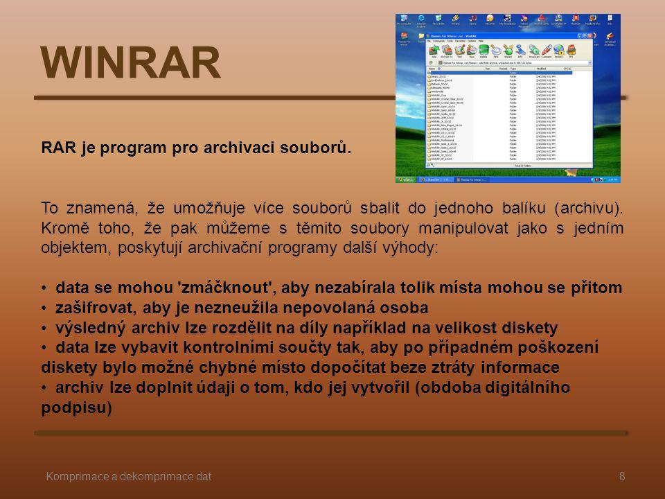 WINRAR 8Komprimace a dekomprimace dat RAR je program pro archivaci souborů. To znamená, že umožňuje více souborů sbalit do jednoho balíku (archivu). K